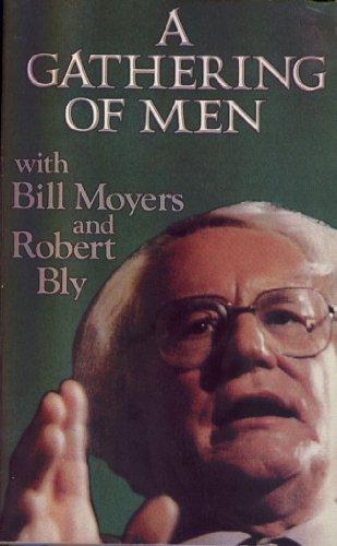 Robert Bly a gathering of men w/ bill moyers