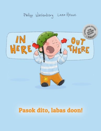 In here, out there! Pasok dito, labas doon!: Children's Picture Book English-Filipino/Tagalog (Bilingual Edition/Dual Language) (English and Filipino Edition)