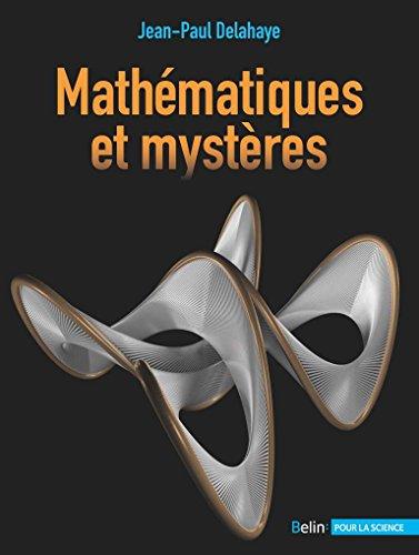 Livre Télécharger Mathématiques Et Mystères De Delahaye Jean Paul