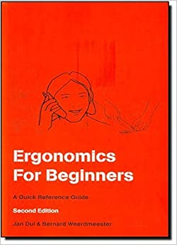 Book Ergonomics For Beginners: A Quick Reference Guide, Second Edition by Jan Dul (2001-05-10)