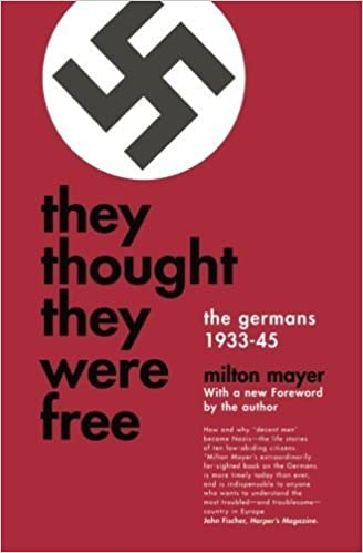 They Thought They Were Free: The Germans, 1933-45 by Milton Mayer  (1966-05-19): Milton Mayer: Amazon.com: Books
