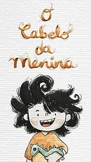 O Cabelo da Menina (Coleção Leia Para uma Criança)