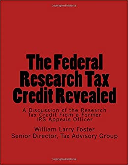 The Federal Research Tax Credit Revealed: A Discussion of the Research Tax Credit From a Former IRS Appeal's Officer