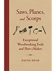 Saws, Planes, and Scorps: Exceptional Woodworking Tools and Their Makers