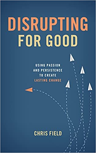 Disrupting for Good: Using Passion and Persistence to Create