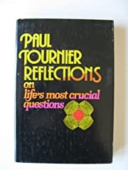 Paul Tournier Reflections on Life's Crucial…
