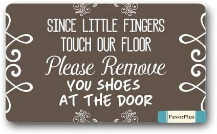 Please Remove You Shoes at The Door Since Little Fingers Touch Our Floor Custom Indoor Outdoor Decor Rug Doormat 30 L X18 W Non-Slip Home Decor