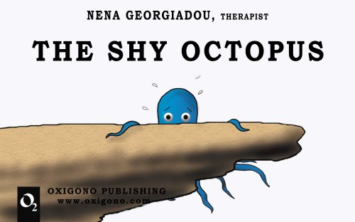 The shy octopus (Therapeutical Stories (illustrated) Book 2)
