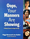 img - for Oops, Your Manners are Showing: A Study Course for Ages 8 & up: Student Workbook book / textbook / text book