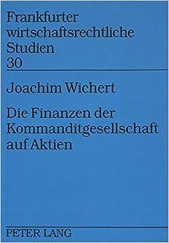 Book Die Finanzen Der Kommanditgesellschaft Auf Aktien (Frankfurter Wirtschaftsrechtliche Studien)