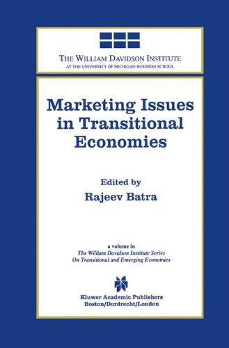 Marketing Issues in Transitional Economies (The William Davidson Institute Series on Transitional and Emerging Economies