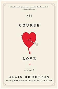 The Course of Love: A Novel by [de Botton, Alain]
