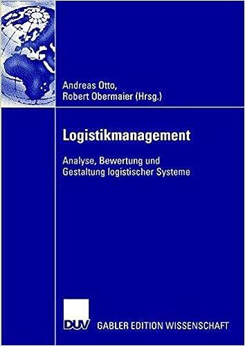 Logistikmanagement: Analyse, Bewertung und Gestaltung Logistischer Systeme (German Edition)
