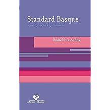 Standard Basque: A Progressive Grammar (Current Studies in Linguistics Book 44)