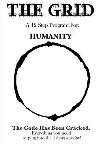 The Grid For Humanity: The Code Has Been Cracked - Kindle