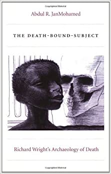 Book The Death-Bound-Subject: Richard Wright's Archaeology of Death (Post-Contemporary Interventions) – April 21, 2005