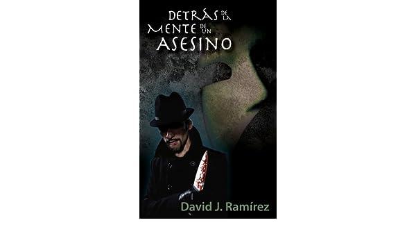 Amazon.com: Detrás de la Mente de un Asesino (Spanish Edition) eBook: David J. Ramirez: Kindle Store