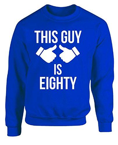 This Guy Is Eighty - Adult Sweatshirt Xl Royal (80s Style Guys)