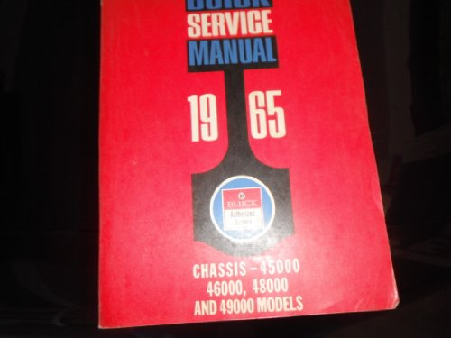 1965 Buick Chassis Service Manual for 45000, 46000, 48000, and 49000 Models (LeSabre, Wildcat, Electra 225 and Riviera)