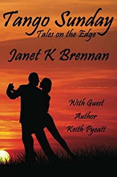 Tango Sunday: Tales On the Edge by [Brennan, Janet K., Pyeatt, Keith]