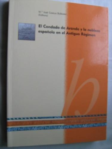 EL CONDADO DE ARANDA Y LA NOBLEZA ESPAÑOLA EN EL ANTIGUO RÉGIMEN: Amazon.es: CASAUS BALLESTER, Mª José: Libros