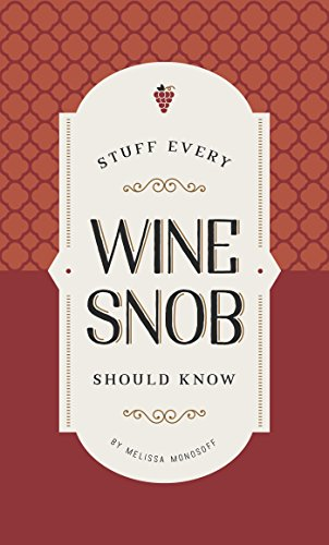 Stuff Every Wine Snob Should Know (Stuff You Should Know) (Penguin Rack Wine)