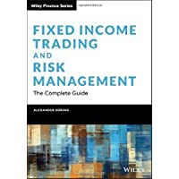 Fixed Income Trading and Risk Management: The Complete Guide