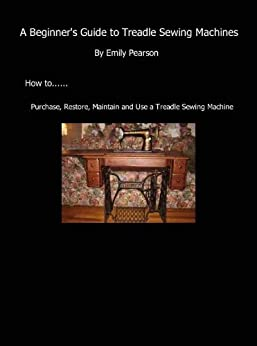``TOP`` A Beginners Guide To Treadle Sewing Machines. spans reason October cotizar first receive