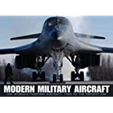 Modern Military Aircraft: The World's Fighting Aircraft: 1945 to Present Day