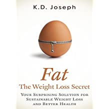 Fat: The Weight Loss Secret