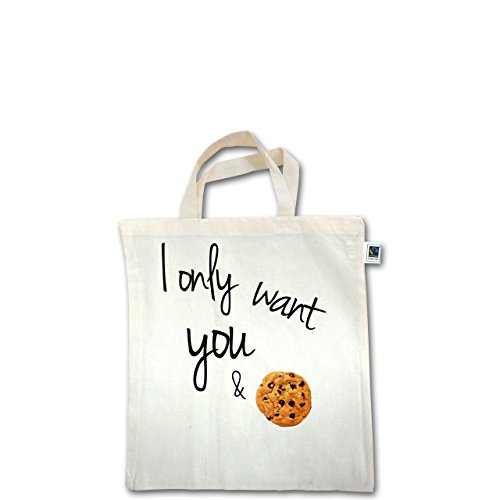 Statement Shirts - I only want you and cookies - Unisize - Natural - XT500 - Fairtrade Henkeltasche / Jutebeutel mit kurzen Henkeln aus Bio-Baumwolle