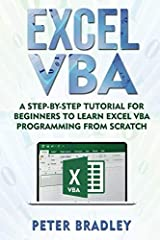 ★ ★ Buy the Paperback version of this book, and get the Kindle eBOOK version for FREE★ ★ Do you want to learn Excel VBA skills from the ground up?Are you a total novice when it comes to programming?This book will guide you on the Right Path!...