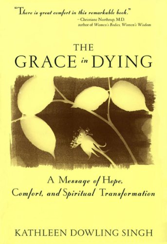 The Grace in Dying: A Message of Hope, Comfort and Spiritual Transformation