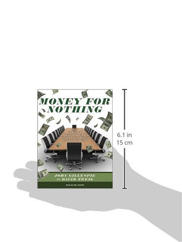 Money for Nothing: How the Failure of Corporate Boards is Ruining American Business and Costing Us Trillions: Amazon.es: Gillespie, John, Zweig, David, Foster, Mel: Libros en idiomas extranjeros