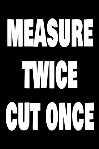 Measure Twice Cut Once: Handyman Weekly and Monthly Planner, Academic Year July 2019 - June 2020: 12 Month Agenda - Calendar, Organizer, Notes, Goals ... For Carpenters, Plumbers And Electricians