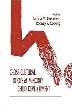 Cross-Cultural Roots of Minority Child Development (Volume 3)
