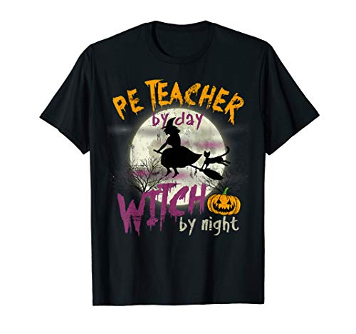 Halloween PE Teacher By Day Witch By Night T-shirt ()