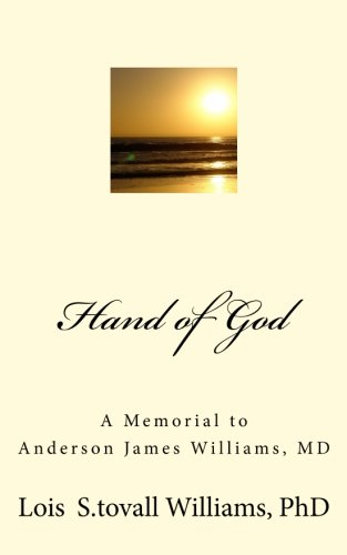 Hand of God: A Memorial to Anderson James Williams, MD