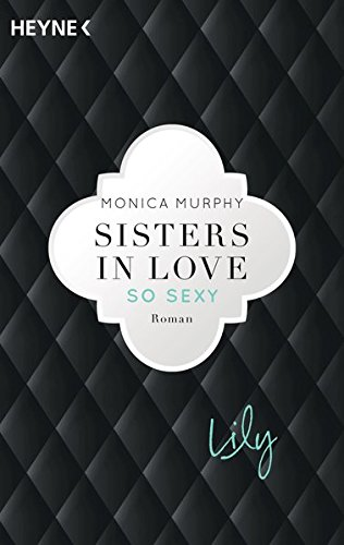 Lily - So sexy: Sisters in Love - Roman (Fowler Sisters (Sisters in Love), Band 3)