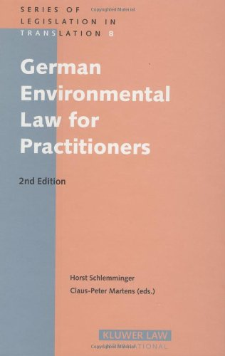 German Environmental Law for Practitioners (Series of Legislation in Translation)