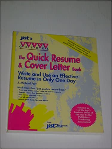 The Quick Resume And Cover Letter Book   Write An Effective Resume In Only One  Day (Includes More Than 60 Sample Resumes): J. Michael Farr: Amazon.com: ...  One Day Resume