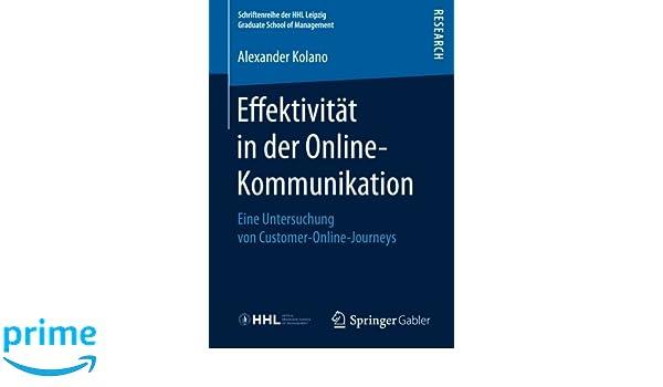 Effektivität in der Online-Kommunikation: Eine Untersuchung von Customer-Online-Journeys (Schriftenreihe der HHL Leipzig Graduate School of Management) (German Edition)