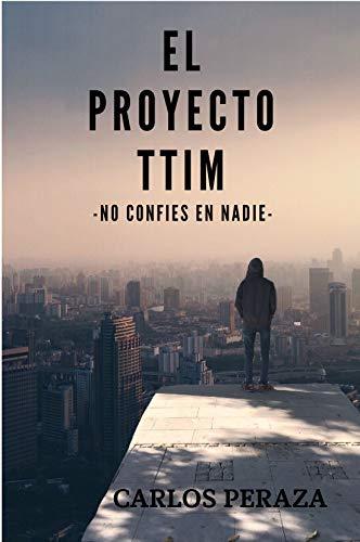 El proyecto TTIM: No confíes en nadie por Carlos Peraza