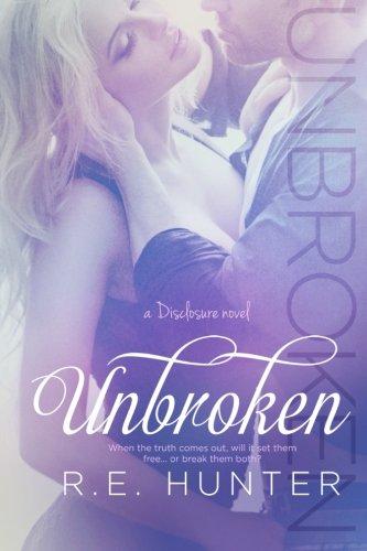 Download Unbroken (The Disclosure Series) (Volume 2) pdf
