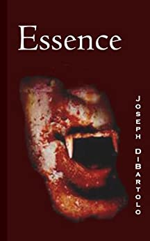 Essence (Battle for Blood Book 1) by [DiBartolo, Joseph]