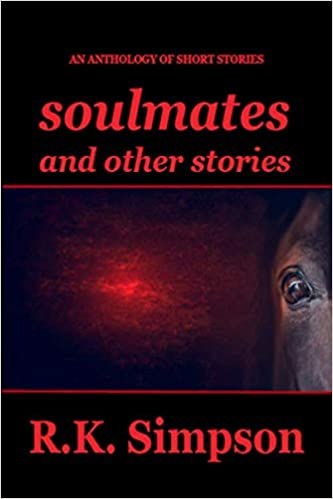 Soulmates and Other Stories: R K  Simpson, R  K  Simpson