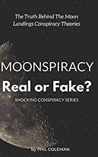 The Moon Hoax?: Conspiracy Theories on Trial (Science and Fiction