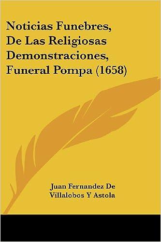 Una descarga de libros Noticias Funebres, de Las Religiosas Demonstraciones, Funeral Pompa (1658) PDF CHM ePub