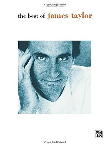 The Best of James Taylor: Piano/Vocal/Chords by Taylor,