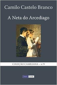A Neta do Arcediago: Volume 9 (Coleção Camiliana)